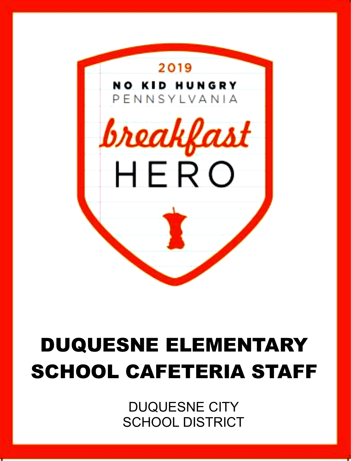 2019 No Child Hungary Breakfast Hero Award Duquesne Elementary Cafeteria Staff Duquesne City School District